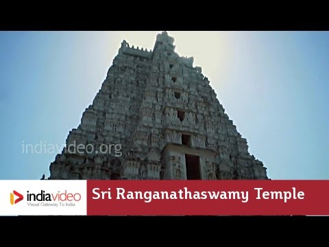 The temple on the River Cauvery  - Sri Ranganathaswamy Temple, Srirangam
