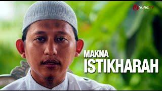 Ceramah Islam: Makna Istikharah - Ustadz Badru Salam, Lc MP3
