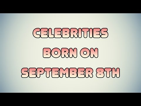 Celebrities born on September 8th