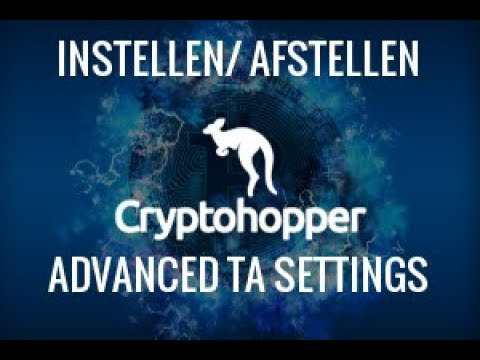 Cryptohopper Trading Bot – Uitleg Advanced TA Settings – !!Dutch-Nederlands!!