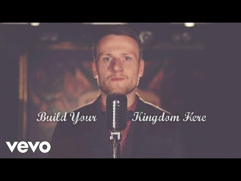 Rend Collective - Build Your Kingdom Here