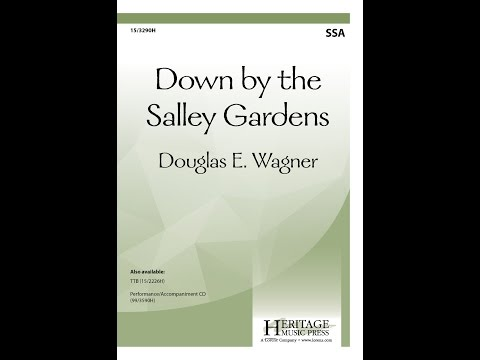 Down by the Salley Gardens (SSA) - Douglas E. Wagner