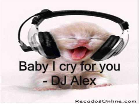 Baby Icry for you - DJ Alex