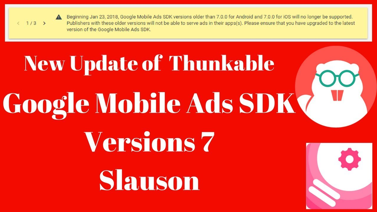 what Version SDK on my apk with thunkable ?/google mobile ads SDK versions  7 problem solved