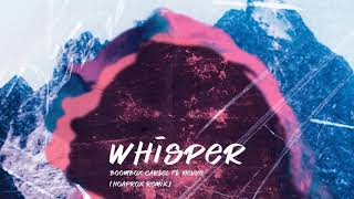 Boombox Cartel - Whisper (feat. Nevve) (Hoaprox Official Remix)