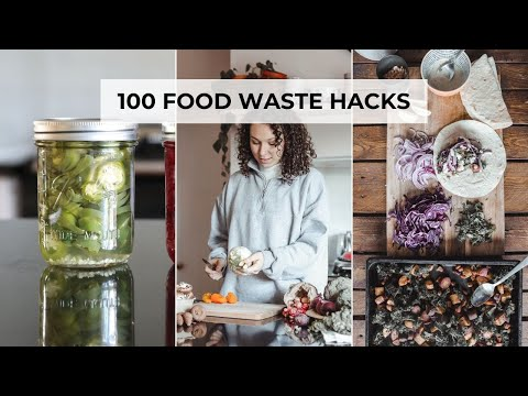100 WAYS TO REDUCE FOOD WASTE YOU HAVE TO TRY