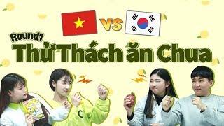 (Việt-Hàn) Thi xem nước nào ăn chua giỏi hơn?
