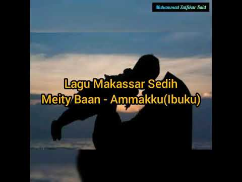 "lagu-makassar-sedih-""meity-baan---ammakku-lirik-(terjemahan-bahasa-indonesia)"""