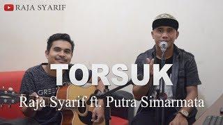 Gambar cover LAGU SIMALUNGUN - TORSUK (Cover) by Putra Simarmata ft. Raja Syarif