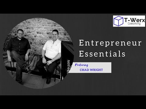 T-Werx Entrepreneur Essentials with Chad Wright