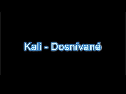 KALI -  DOSNÍVANÉ (Karaoke, HQ audio)