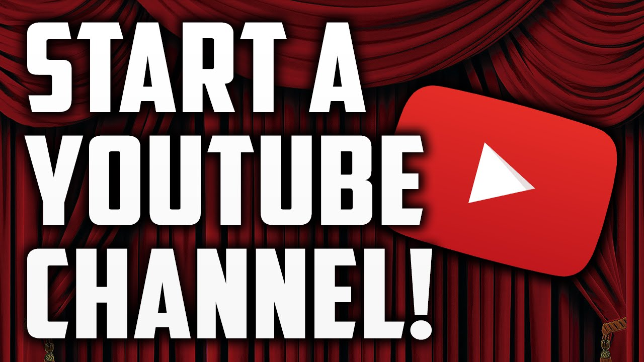 how to open a youtube channel and earn money how to start a youtube channel for beginners 2015 youtube 7946