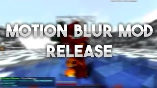 Minecraft - MOTION BLUR MOD RELEASE (Tutorial)