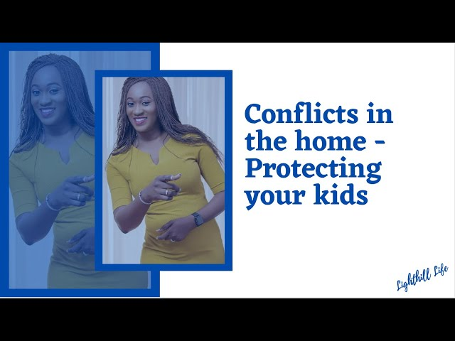 Conflicts in the home   Protecting your kids