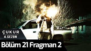 Çukur 4. Sezon 21.Bölüm 2.Fragman