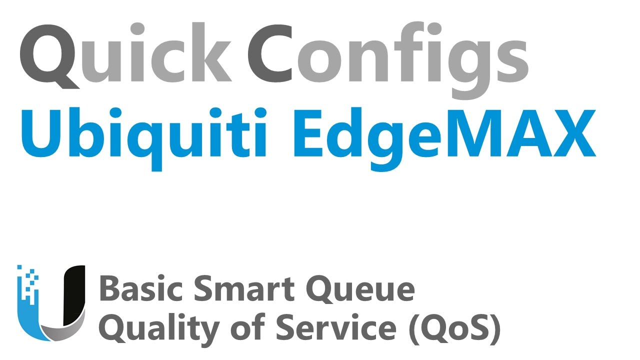 QC Ubiquiti EdgeMAX - Basic Smart Queue Quality of Service (QoS)