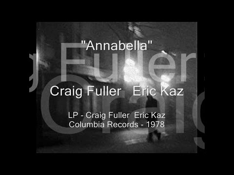 """Craig Fuller   Eric Kaz - """"Annabella"""""""