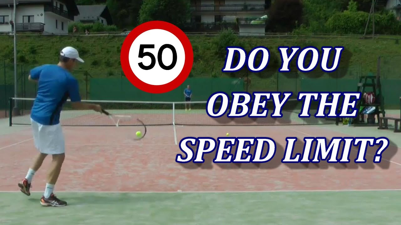 Do You Know Your Speed Limit in Tennis?