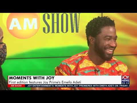 Moments with JOY: First edition features Joy Prime's Emefa Adeti - AM Show on JoyNews (17-9-21)