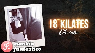 18 Kilates ft Naiky Unic - Ella sabe │ Estreno 2018
