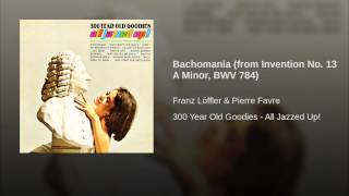 Bachomania (from Invention No. 13 A Minor, BWV 784)