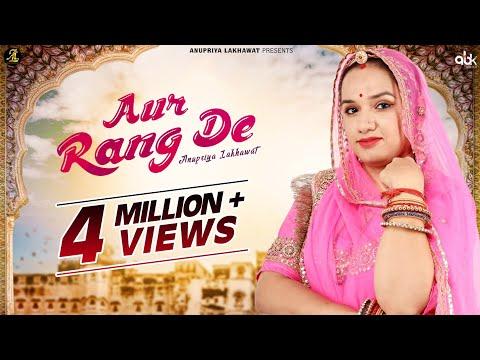 Aur Rang De || New Rajasthani Song || Anupriya Lakhawat || Kapil Jangir || Full Video 2019