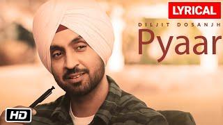 Diljit Dosanjh: Pyaar Lyrical Video | G.O.A.T. | Latest Punjabi Song 2020