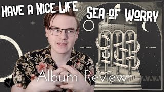 "ALBUM REVIEW: Have a Nice Life – ""Sea of Worry"""