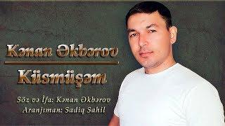 Kenan Akberov - Kusmusem (Şeir) Yeni