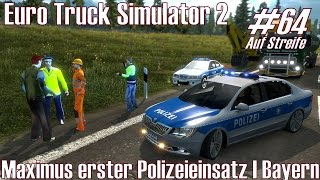 ETS2 Auf Streife 🔵 #64: Maximus erster Polizeieinsatz I Bayern