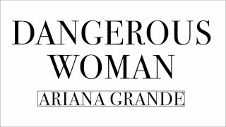 Ariana Grande - Dangerous Woman (LYRIC VIDEO)