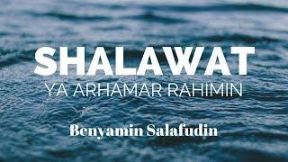 Download lagu Shalawat Ya Arhamar Rahimin merdu tanpa musik Benyamin Salafudin MP3