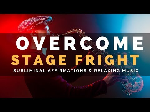 STAGE FRIGHT SUBLIMINAL | Overcome Performance Anxiety & Become Extremely Confident On Stage