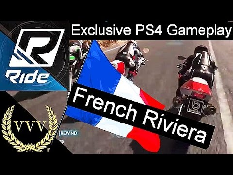 Ride - Exclusive PS4 Gameplay - French Riviera