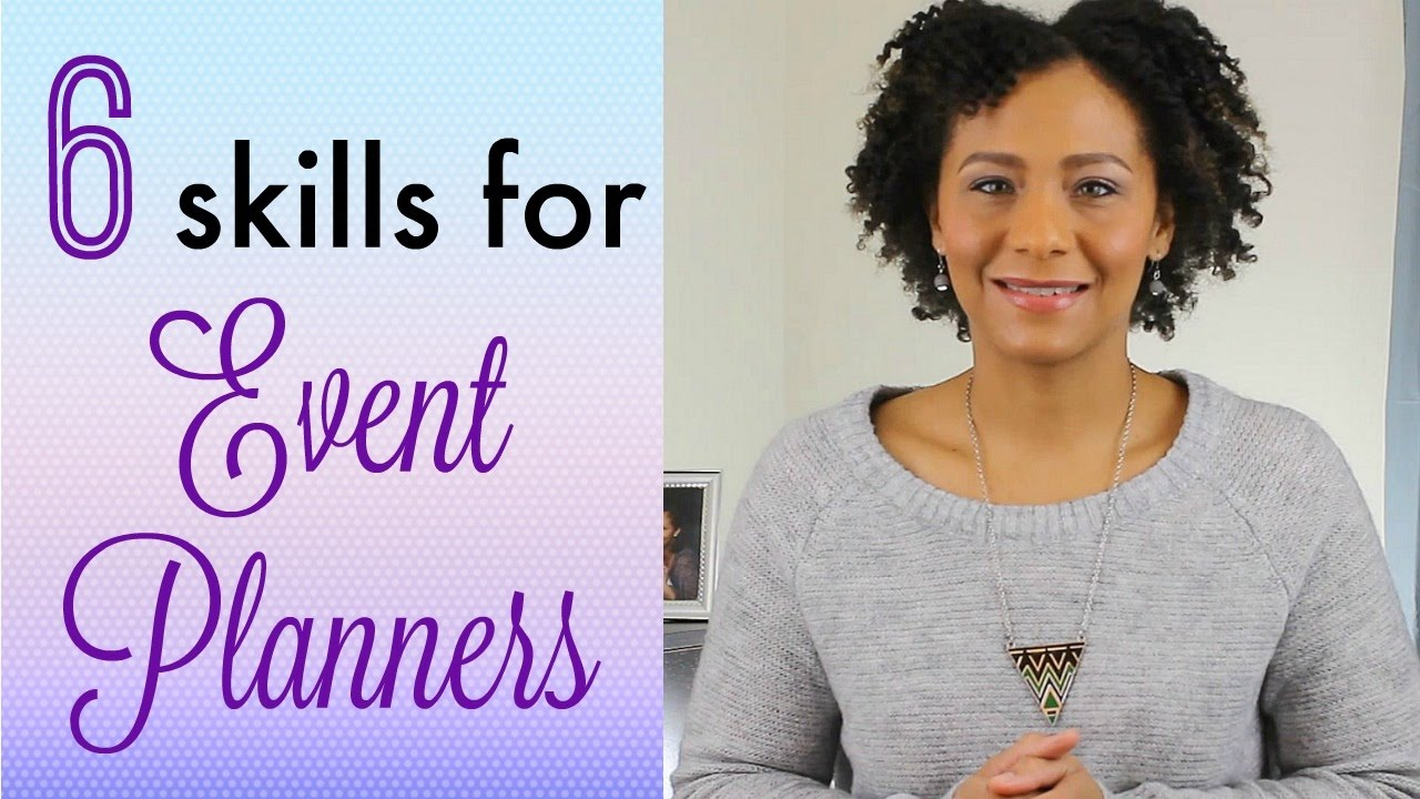 Top 6 Skills for Event Planners [Event Planning Skills – Part Two]