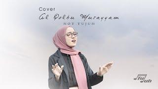AL QOLBU MUTAYYAM (COVER) - NOT TUJUH
