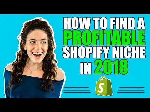 How to Find a Profitable Shopify Niche in 2018 | How to Find a Trending Niche in 2018!