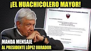 EL HUACHICOLERO MAYOR ¡MANDA CARTA A LÓPEZ OBRADOR!