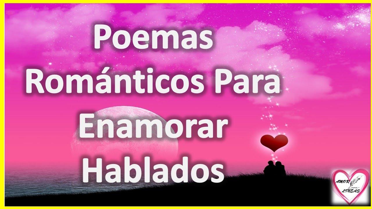 Reflexiones Románticas De: Poemas Romanticos Para Enamorar Hablados