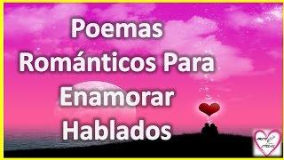Poemas Romanticos Para Enamorar Hablados - Poema Para Ti - Amor Entre Lineas
