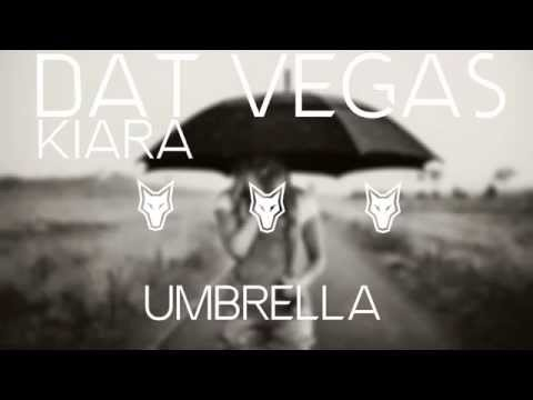 DAT VEGAS ft. Kiara - Umbrella mp3