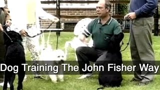 Dog Training The John Fisher Way