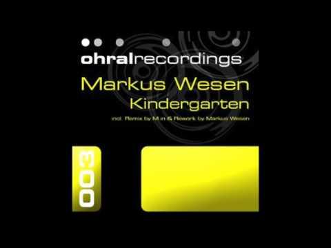 """Download Markus Wesen - Kindergarten (M.in Remix) I taken from the EP """"Kindergarten"""""""
