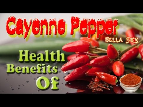 Health Benefits of Cayenne Pepper (Capsaicin)