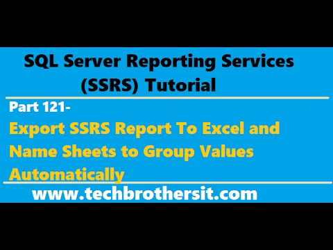 SSRS Tutorial Part 121- Export SSRS Report To Excel and Name Sheets to  Group Values Automatically