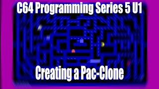 C64 - Creating a Pac-Clone, Programming Series 5 Update 1 | CBM Prg Studio