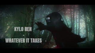 Kylo Ren | Whatever It Takes