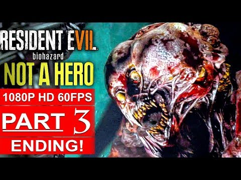 RESIDENT EVIL 7 NOT A HERO ENDING Gameplay Walkthrough Part 3 Final Boss Fight [1080p HD 60FPS PC]