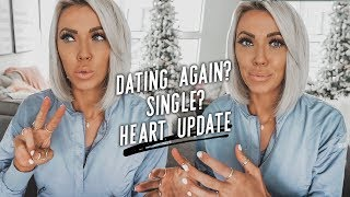 Dating Again? Single? Heart Update