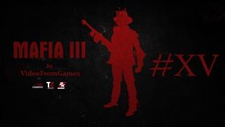 Прохождение Mafia III 15 Продолжаем устраивать беспорядки